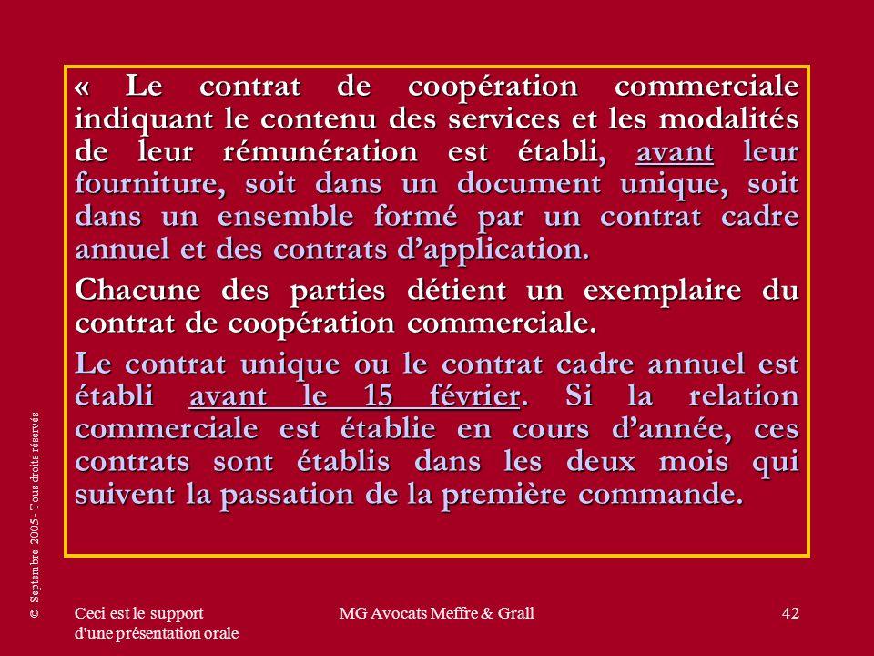 © Septembre 2005 - Tous droits réservés Ceci est le support d'une présentation orale MG Avocats Meffre & Grall42 « Le contrat de coopération commercia