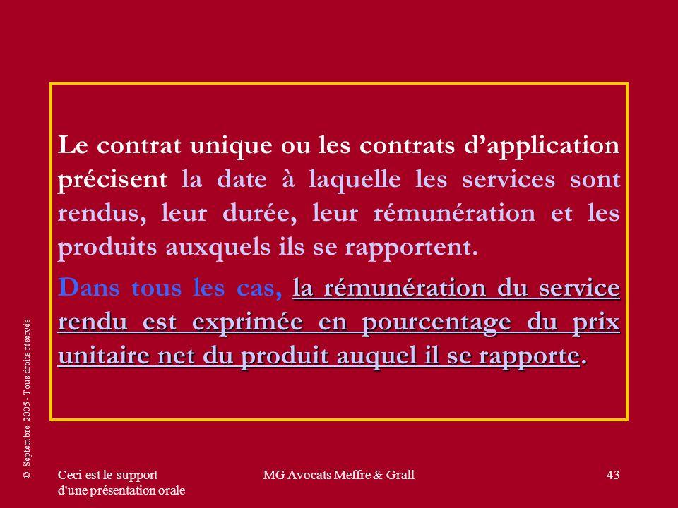 © Septembre 2005 - Tous droits réservés Ceci est le support d'une présentation orale MG Avocats Meffre & Grall43 Le contrat unique ou les contrats dap