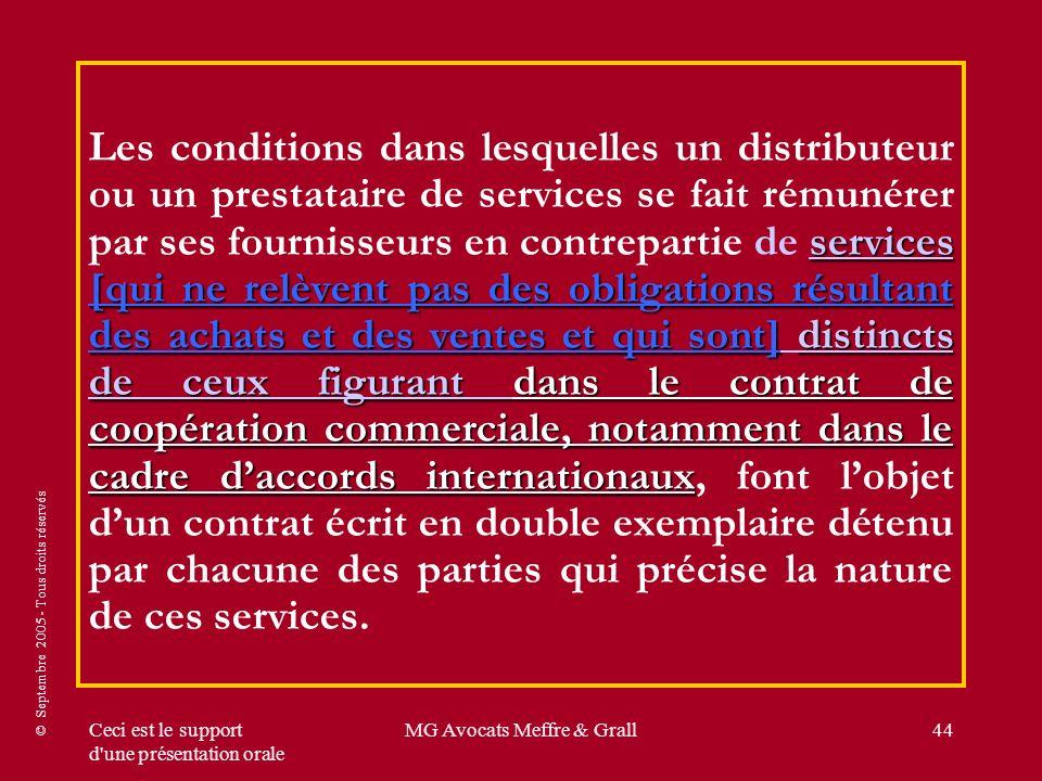 © Septembre 2005 - Tous droits réservés Ceci est le support d'une présentation orale MG Avocats Meffre & Grall44 services [qui ne relèvent pas des obl