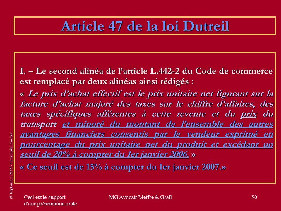 © Septembre 2005 - Tous droits réservés Ceci est le support d'une présentation orale MG Avocats Meffre & Grall50 Article 47 de la loi Dutreil I. – Le
