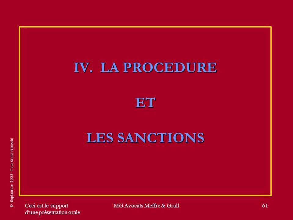 © Septembre 2005 - Tous droits réservés Ceci est le support d'une présentation orale MG Avocats Meffre & Grall61 IV. LA PROCEDURE ET LES SANCTIONS