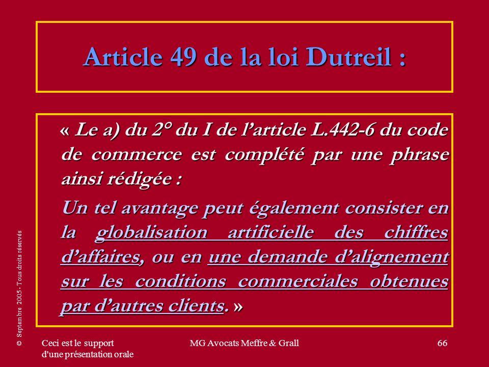 © Septembre 2005 - Tous droits réservés Ceci est le support d'une présentation orale MG Avocats Meffre & Grall66 Article 49 de la loi Dutreil : « Le a