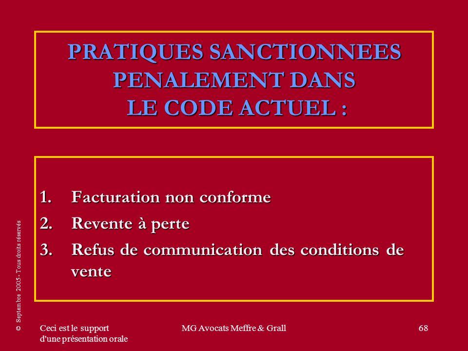 © Septembre 2005 - Tous droits réservés Ceci est le support d'une présentation orale MG Avocats Meffre & Grall68 PRATIQUES SANCTIONNEES PENALEMENT DAN