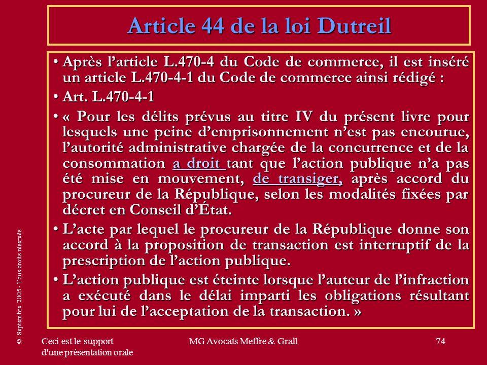 © Septembre 2005 - Tous droits réservés Ceci est le support d'une présentation orale MG Avocats Meffre & Grall74 Après larticle L.470-4 du Code de com
