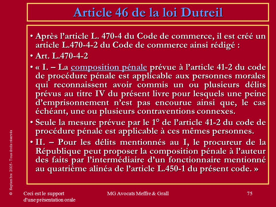 © Septembre 2005 - Tous droits réservés Ceci est le support d'une présentation orale MG Avocats Meffre & Grall75 Après larticle L. 470-4 du Code de co