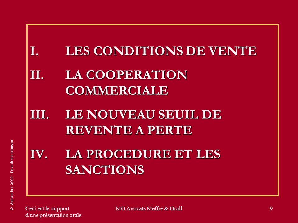 © Septembre 2005 - Tous droits réservés Ceci est le support d'une présentation orale MG Avocats Meffre & Grall9 I.LES CONDITIONS DE VENTE II.LA COOPER