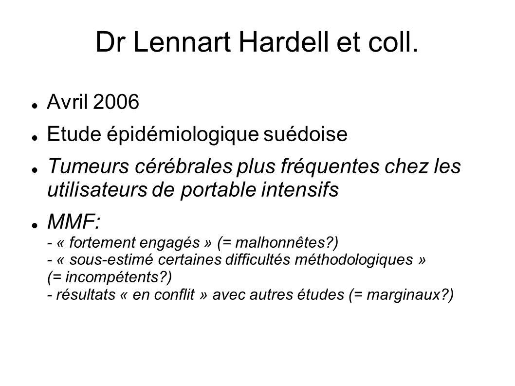 Dr Lennart Hardell et coll. Avril 2006 Etude épidémiologique suédoise Tumeurs cérébrales plus fréquentes chez les utilisateurs de portable intensifs M
