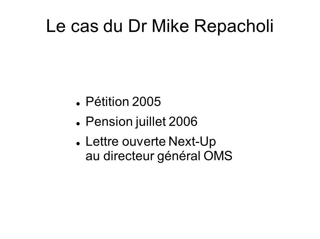 Pétition 2005 Pension juillet 2006 Lettre ouverte Next-Up au directeur général OMS Le cas du Dr Mike Repacholi