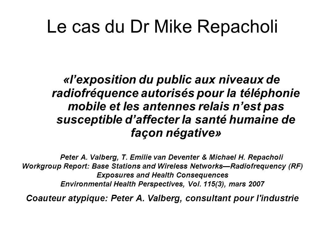 Le cas du Dr Mike Repacholi «lexposition du public aux niveaux de radiofréquence autorisés pour la téléphonie mobile et les antennes relais nest pas s