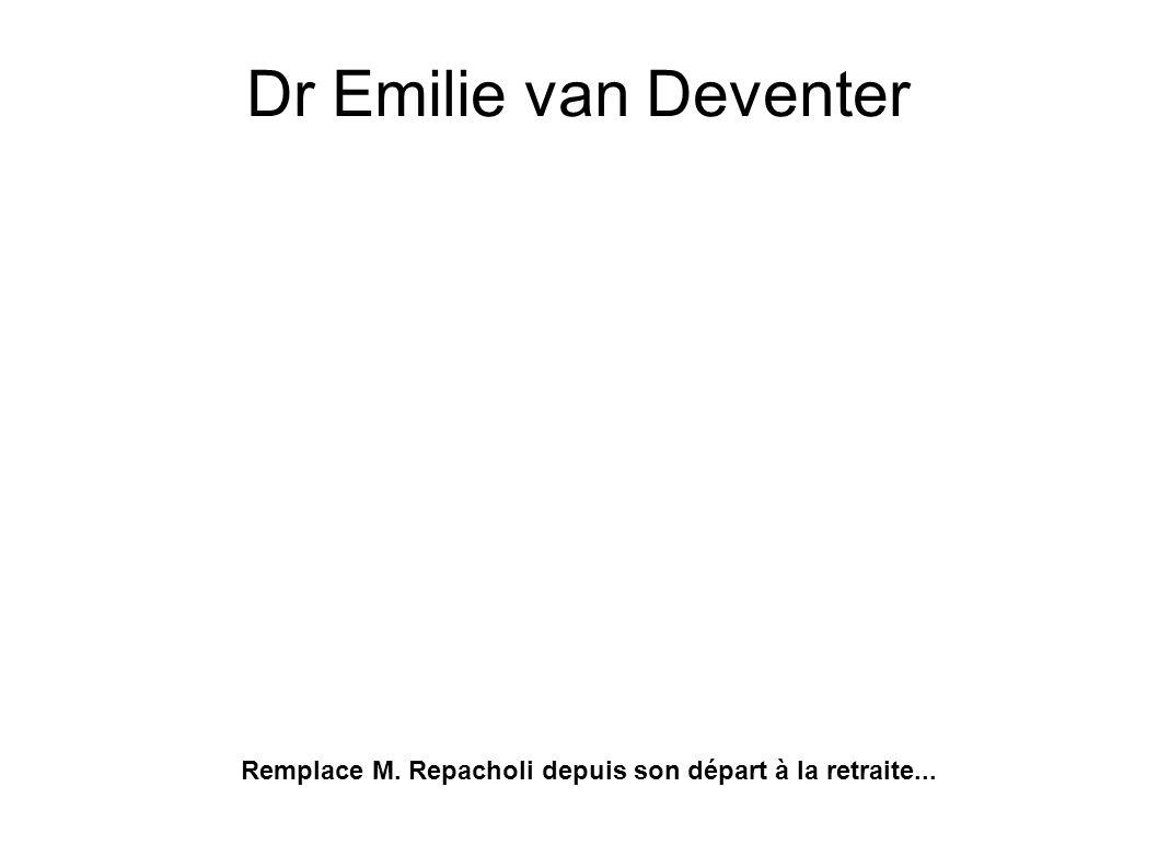Dr Emilie van Deventer Remplace M. Repacholi depuis son départ à la retraite...