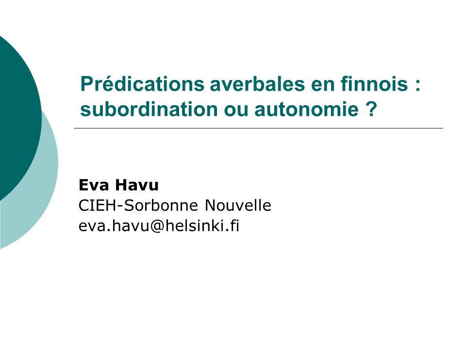Prédications averbales en finnois : subordination ou autonomie .