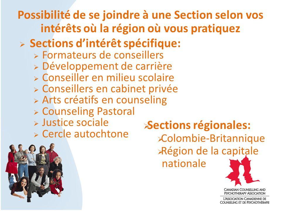 Sections dintérêt spécifique: Formateurs de conseillers Développement de carrière Conseiller en milieu scolaire Conseillers en cabinet privée Arts cré