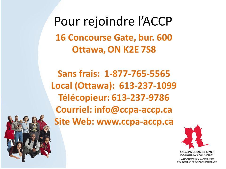 Pour rejoindre lACCP 16 Concourse Gate, bur. 600 Ottawa, ON K2E 7S8 Sans frais: 1-877-765-5565 Local (Ottawa): 613-237-1099 Télécopieur: 613-237-9786