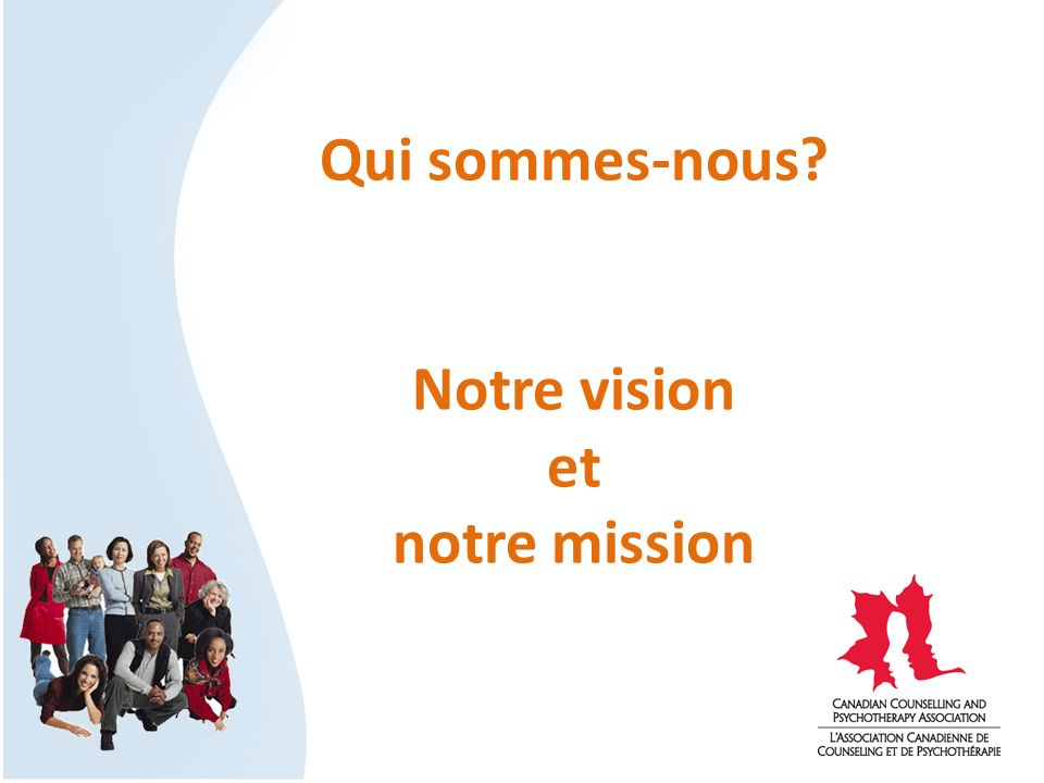 Qui sommes-nous? Notre vision et notre mission