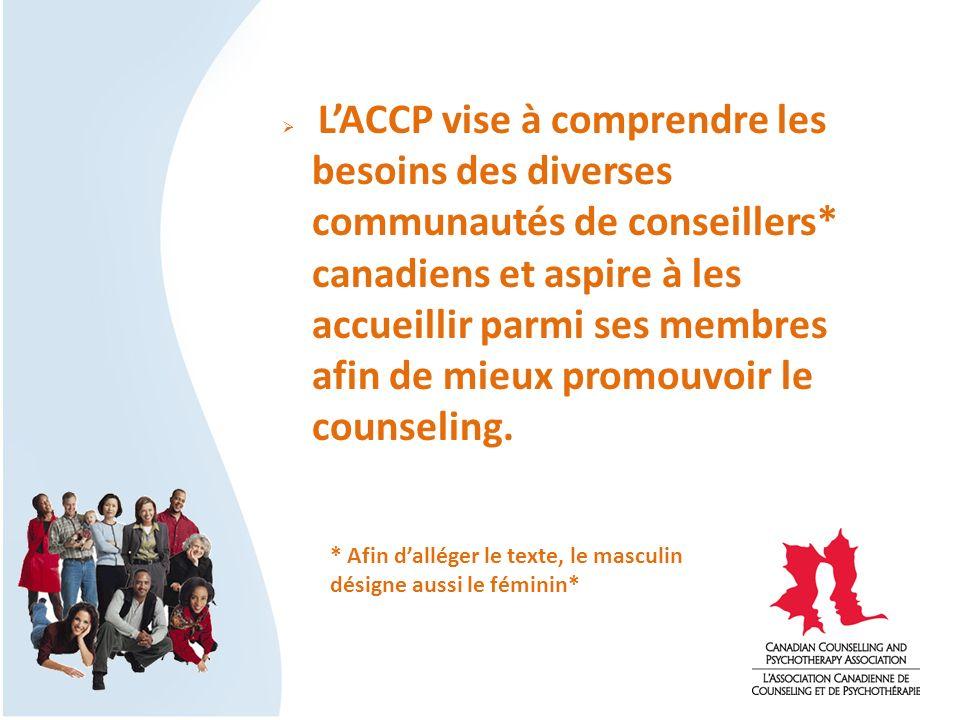 LACCP vise à comprendre les besoins des diverses communautés de conseillers* canadiens et aspire à les accueillir parmi ses membres afin de mieux prom