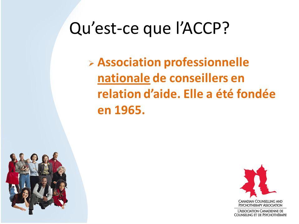Quest-ce que lACCP? Association professionnelle nationale de conseillers en relation daide. Elle a été fondée en 1965.