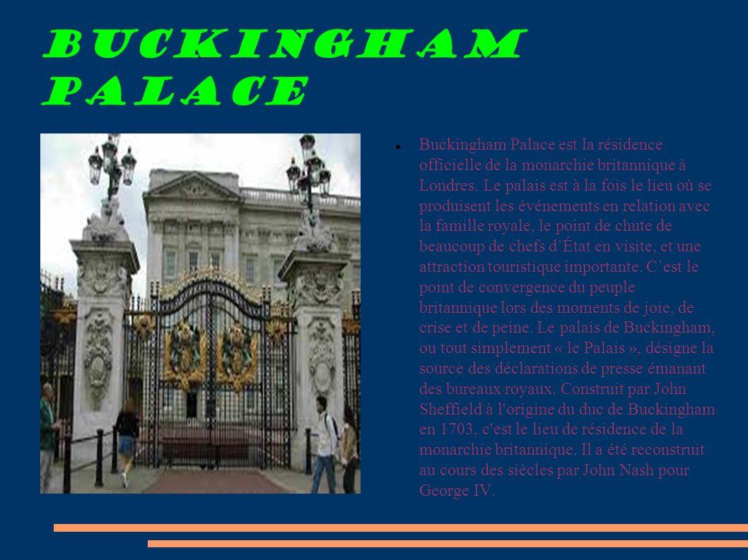 Buckingham palace Buckingham Palace est la résidence officielle de la monarchie britannique à Londres. Le palais est à la fois le lieu où se produisen