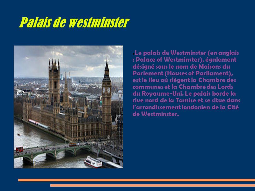 Palais de westminster Le palais de Westminster (en anglais : Palace of Westminster), également désigné sous le nom de Maisons du Parlement (Houses of