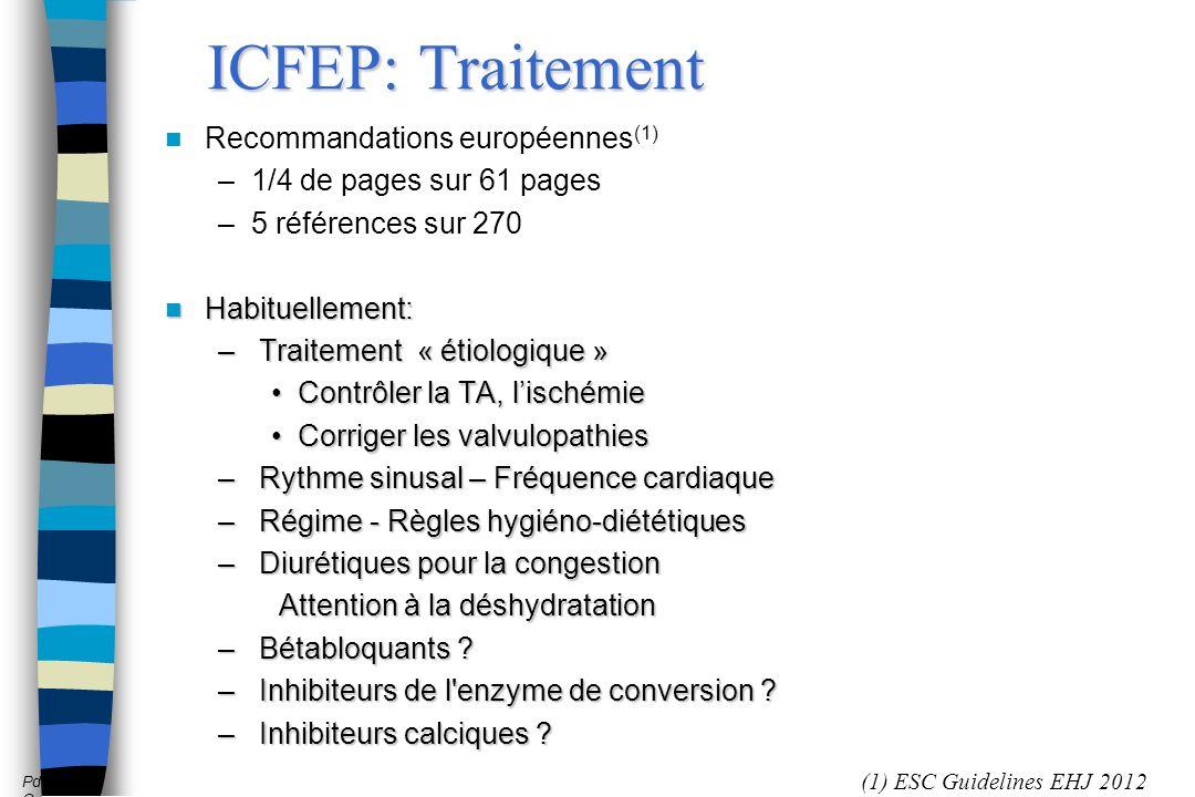 ICFEP: Traitement Recommandations européennes (1) –1/4 de pages sur 61 pages –5 références sur 270 Habituellement: Habituellement: – Traitement « ét