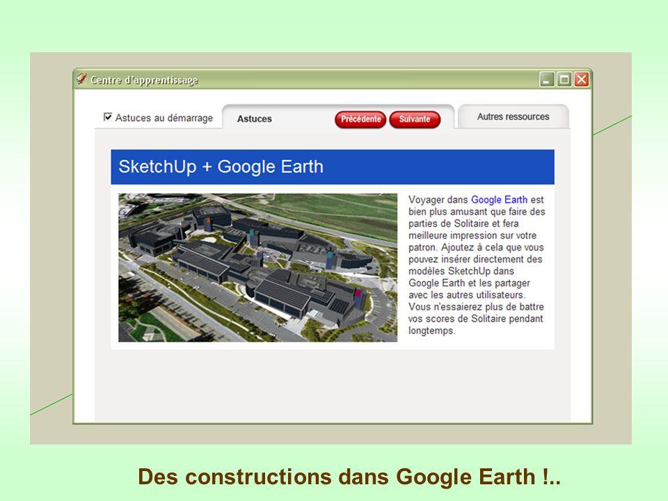 Des constructions dans Google Earth !..