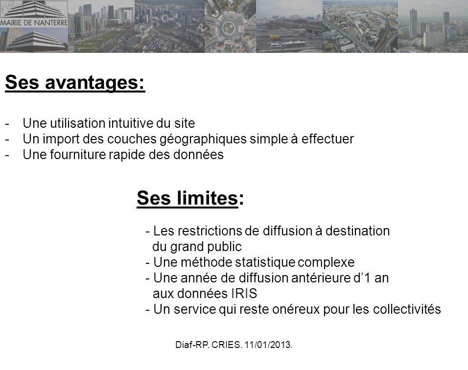 Diaf-RP. CRIES. 11/01/2013. Ses avantages: -Une utilisation intuitive du site -Un import des couches géographiques simple à effectuer -Une fourniture