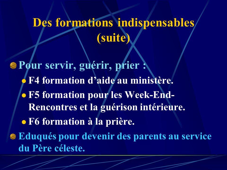 Annexe 4 – D es Formations indispensables : Pour une évangélisation complète : F1 formation de base, devenir un enfant de Dieu. F2 formation de discip