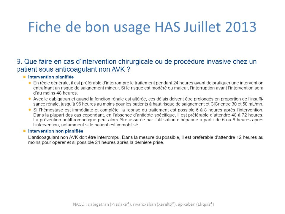 Fiche de bon usage HAS Juillet 2013 NACO : dabigatran (Pradaxa®), rivaroxaban (Xarelto®), apixaban (Eliquis®)