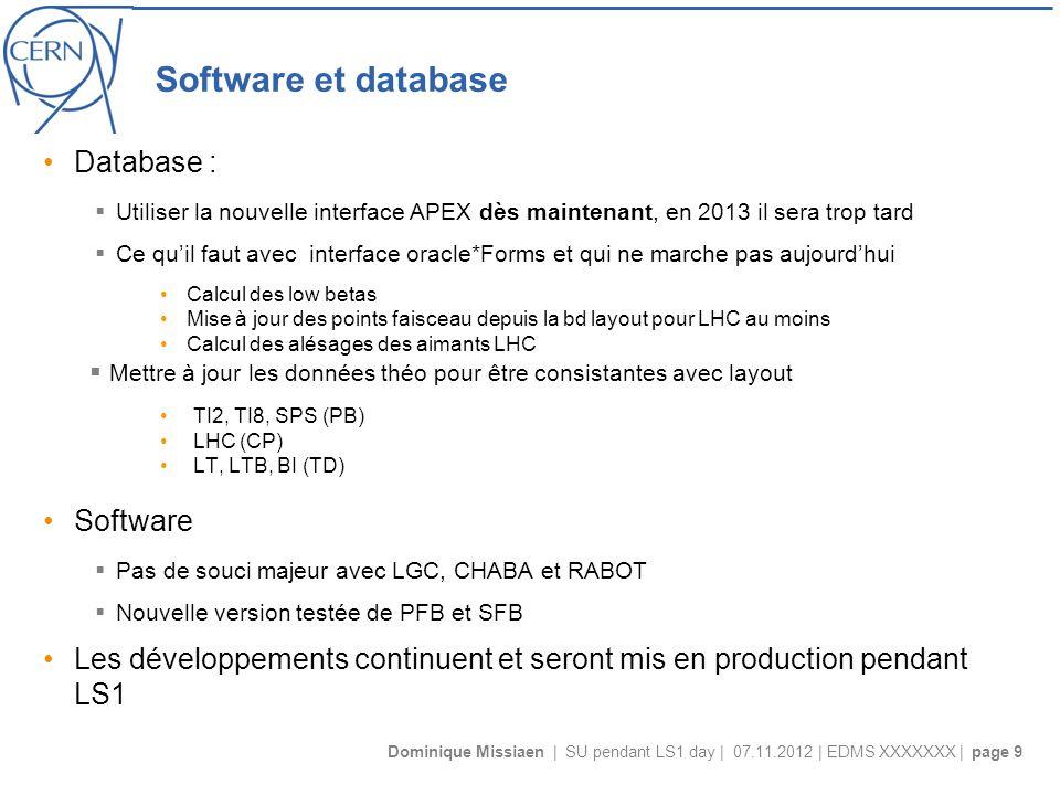Dominique Missiaen | SU pendant LS1 day | 07.11.2012 | EDMS XXXXXXX | page 9 Software et database Database : Utiliser la nouvelle interface APEX dès m
