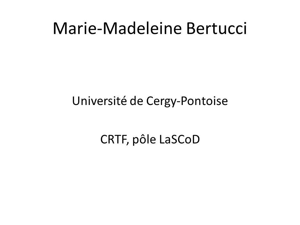 Marie-Madeleine Bertucci Université de Cergy-Pontoise CRTF, pôle LaSCoD