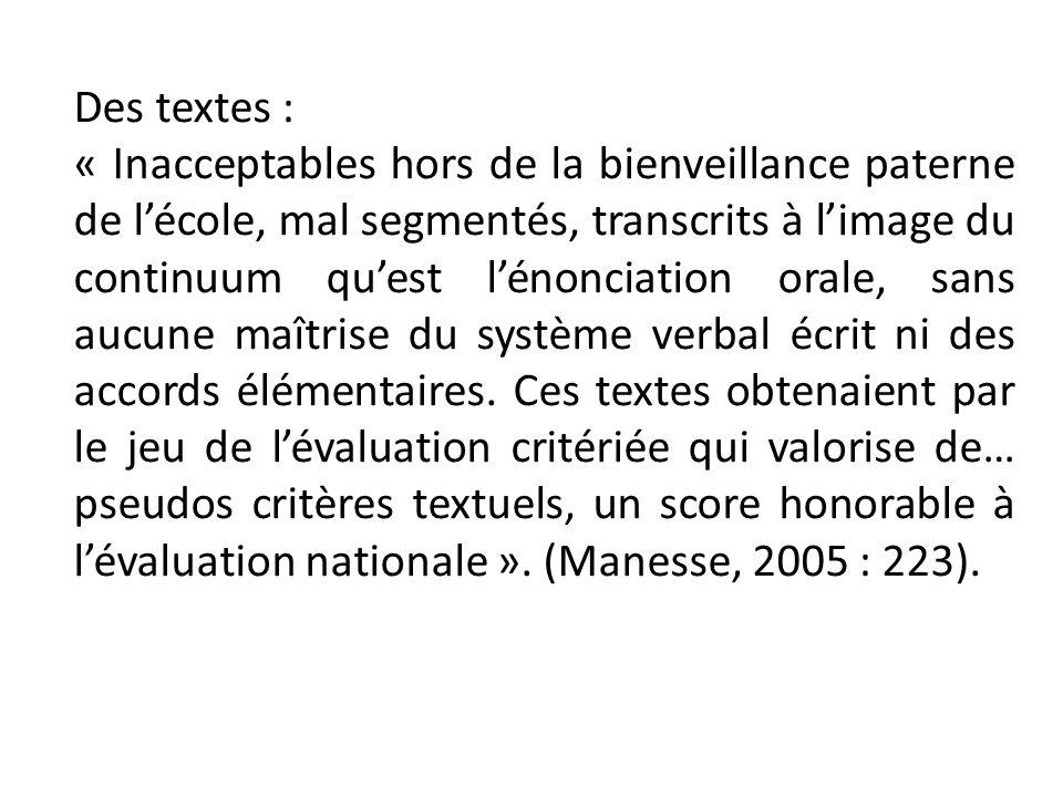 Des textes : « Inacceptables hors de la bienveillance paterne de lécole, mal segmentés, transcrits à limage du continuum quest lénonciation orale, san