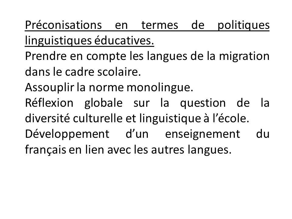 Préconisations en termes de politiques linguistiques éducatives. Prendre en compte les langues de la migration dans le cadre scolaire. Assouplir la no