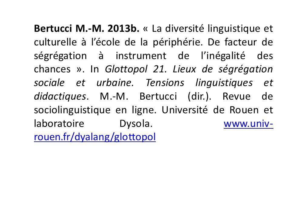 Bertucci M.-M. 2013b. « La diversité linguistique et culturelle à lécole de la périphérie. De facteur de ségrégation à instrument de linégalité des ch