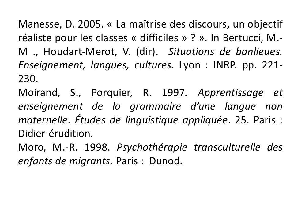 Manesse, D. 2005. « La maîtrise des discours, un objectif réaliste pour les classes « difficiles » ? ». In Bertucci, M.- M., Houdart-Merot, V. (dir).