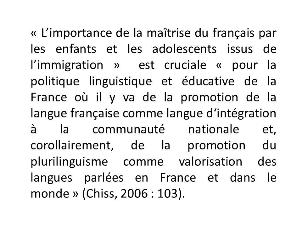 « Limportance de la maîtrise du français par les enfants et les adolescents issus de limmigration » est cruciale « pour la politique linguistique et é