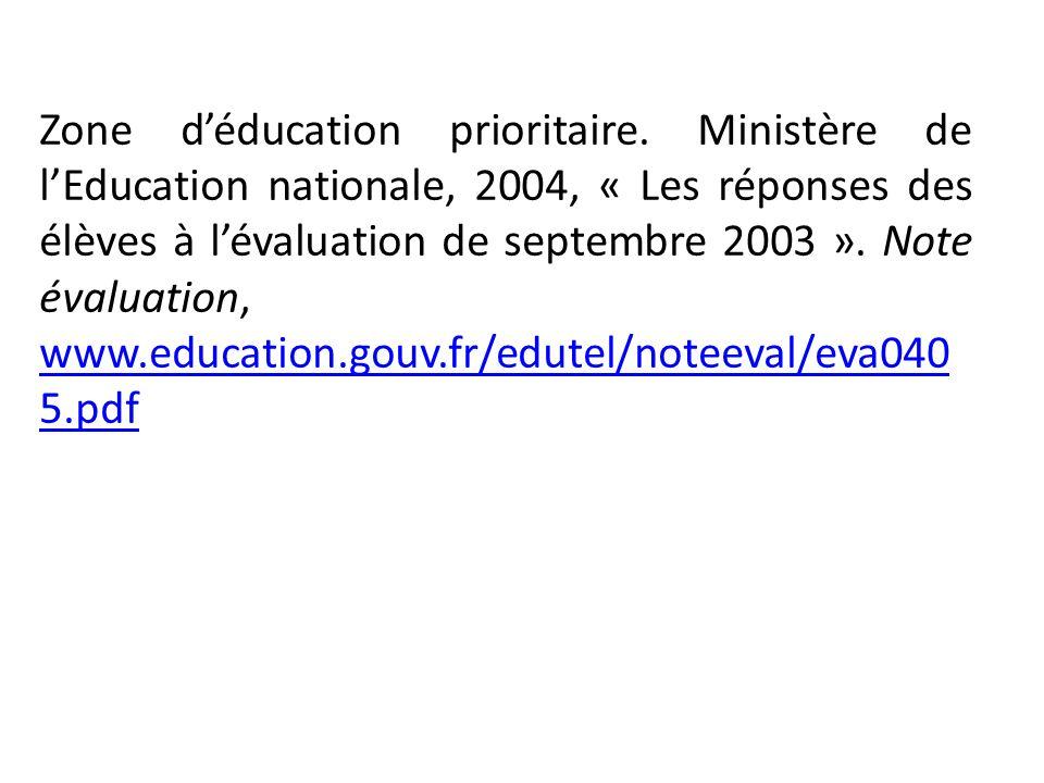 Zone déducation prioritaire. Ministère de lEducation nationale, 2004, « Les réponses des élèves à lévaluation de septembre 2003 ». Note évaluation, ww