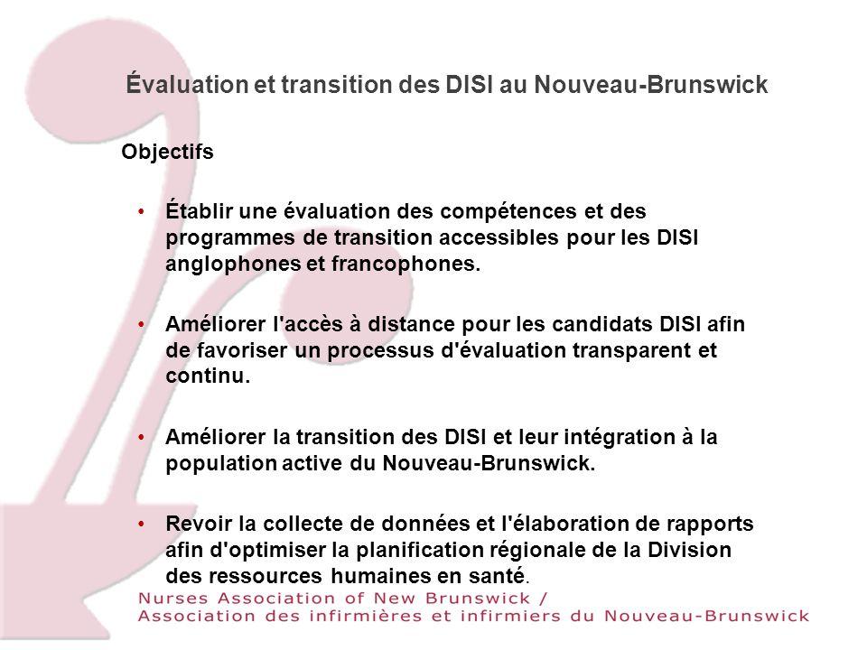 Évaluation et transition des DISI au Nouveau-Brunswick Objectifs Établir une évaluation des compétences et des programmes de transition accessibles pour les DISI anglophones et francophones.