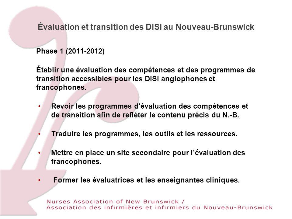 Phase 1 (2011-2012) Établir une évaluation des compétences et des programmes de transition accessibles pour les DISI anglophones et francophones.