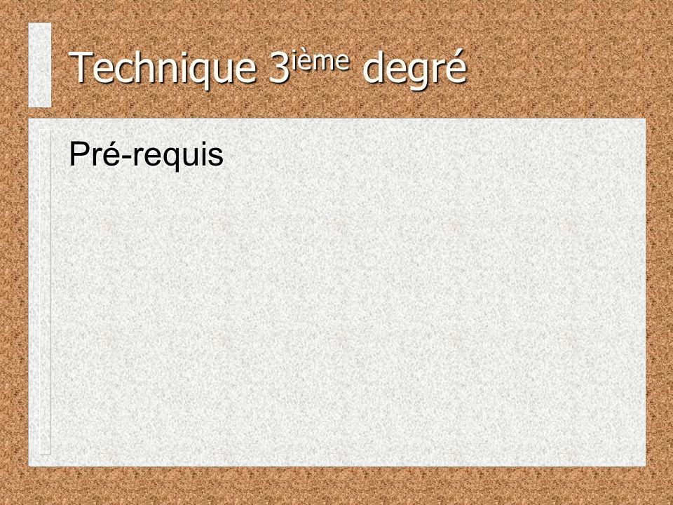 Pré-requis Technique 3 ième degré