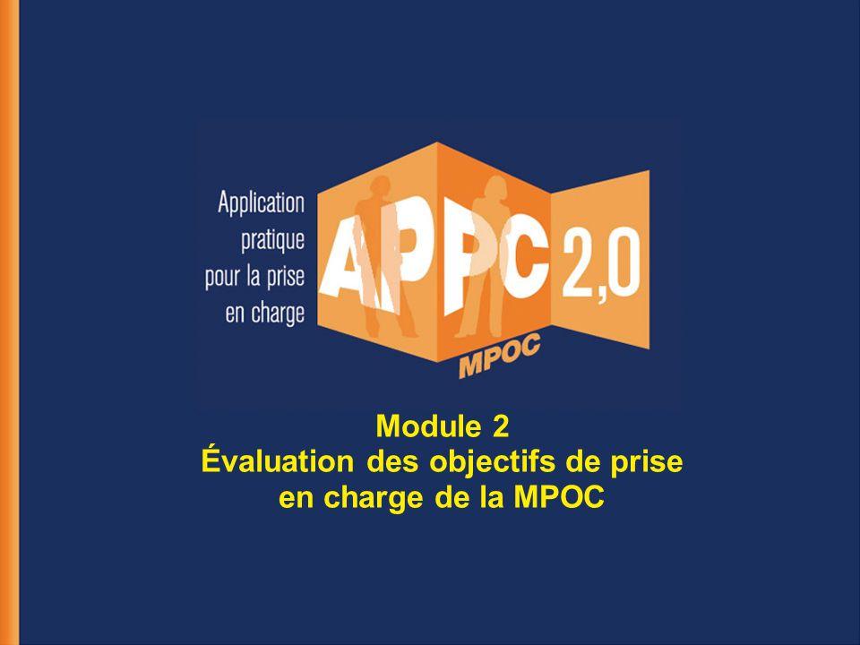 Module 2 Évaluation des objectifs de prise en charge de la MPOC