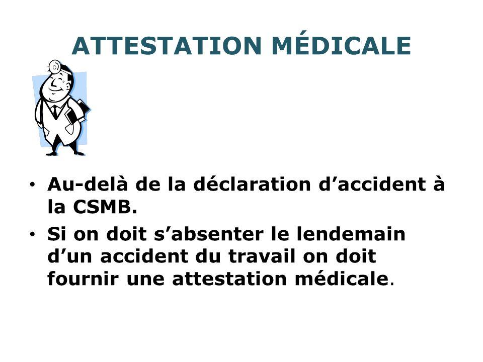 ATTESTATION MÉDICALE Au-delà de la déclaration daccident à la CSMB.
