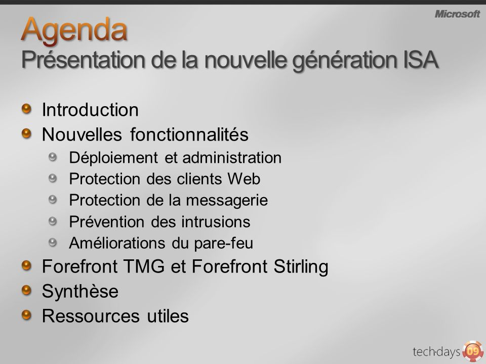 Introduction Nouvelles fonctionnalités Déploiement et administration Protection des clients Web Protection de la messagerie Prévention des intrusions