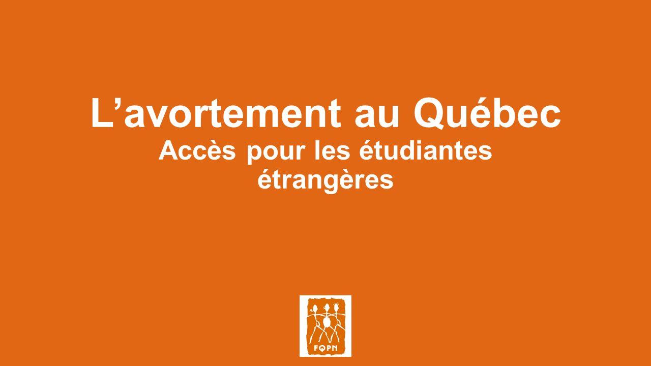 Lavortement au Québec Accès pour les étudiantes étrangères