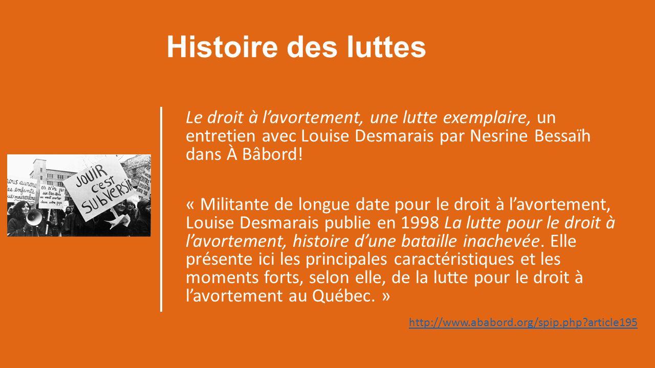 Histoire des luttes Le droit à lavortement, une lutte exemplaire, un entretien avec Louise Desmarais par Nesrine Bessaïh dans À Bâbord.