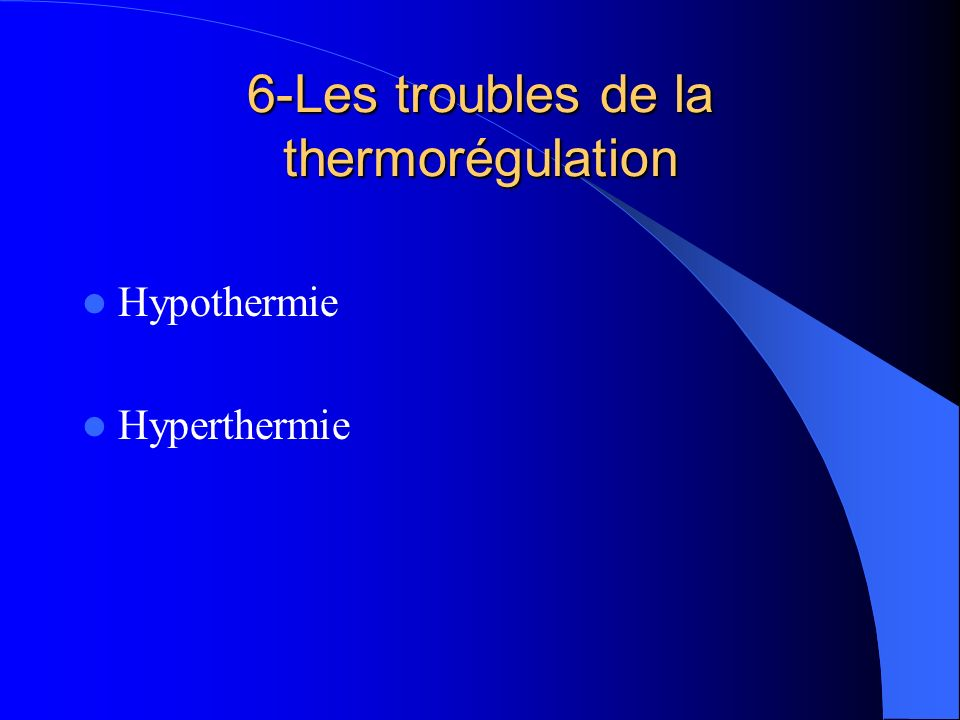 6-Les troubles de la thermorégulation Hypothermie Hyperthermie
