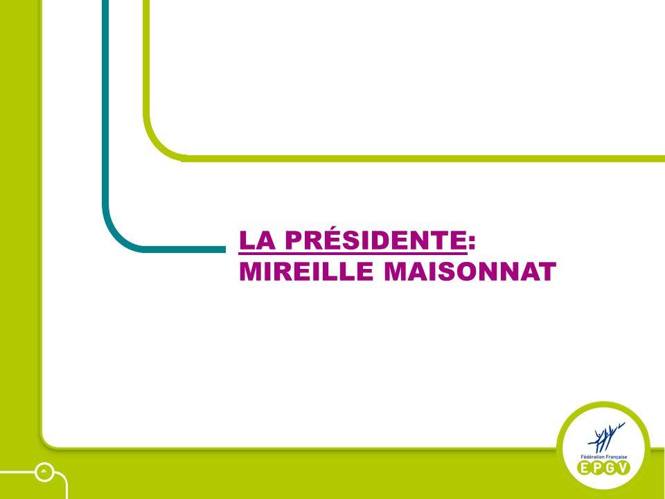 13 LA PRÉSIDENTE: MIREILLE MAISONNAT