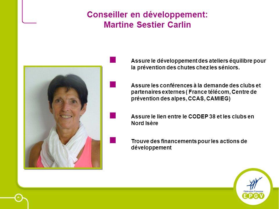 22 Conseiller en développement: Martine Sestier Carlin Assure le développement des ateliers équilibre pour la prévention des chutes chez les séniors.