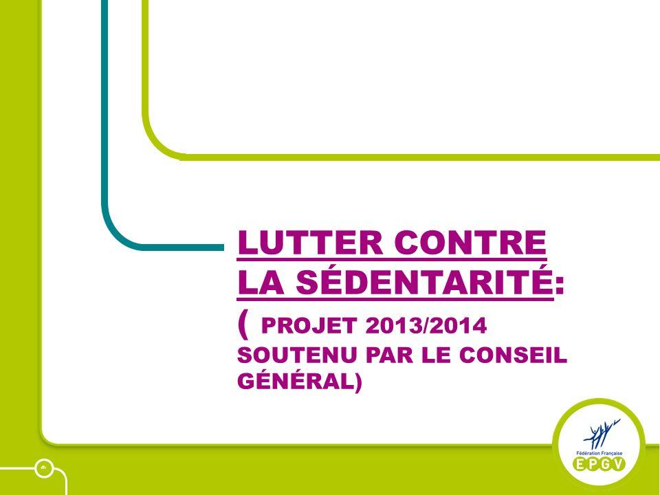 26 LUTTER CONTRE LA SÉDENTARITÉ: ( PROJET 2013/2014 SOUTENU PAR LE CONSEIL GÉNÉRAL)