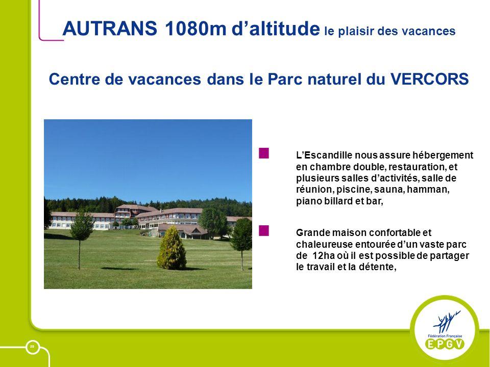 38 AUTRANS 1080m daltitude le plaisir des vacances LEscandille nous assure hébergement en chambre double, restauration, et plusieurs salles dactivités