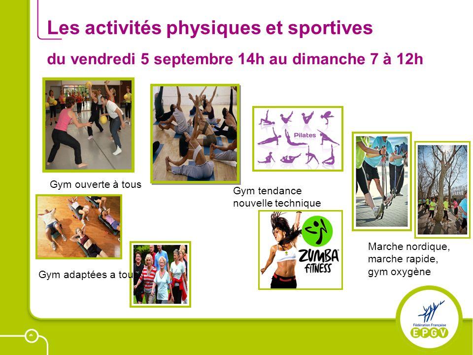 39 Les activités physiques et sportives du vendredi 5 septembre 14h au dimanche 7 à 12h Marche nordique, marche rapide, gym oxygène Gym tendance nouve