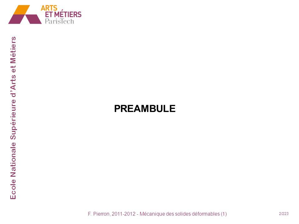 F. Pierron, 2011-2012 - Mécanique des solides déformables (1) 2/223 PREAMBULE